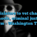 Legislature to vet charter schools, criminal justice reform – Washington Times